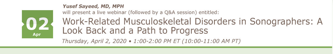 Webinar- WORK-RELATED MUSCULOSKELETAL DISORDERS IN SONOGRAPHERS: A LOOK BACK AND A PATH TO PROGRESS
